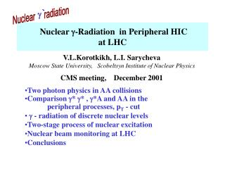 Nuclear  g -Radiation  in Peripheral HIC  at LHC