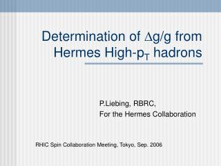 Determination of   g/g from Hermes High-p T  hadrons