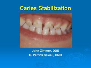 Caries Stabilization