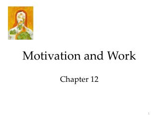 Motivation and Work Chapter 12