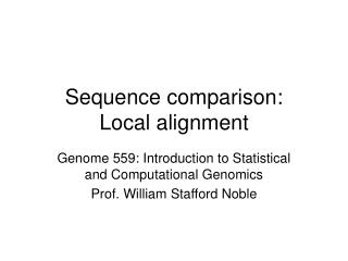 Sequence comparison:  Local alignment