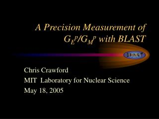 A Precision Measurement of  G E p /G M p  with BLAST