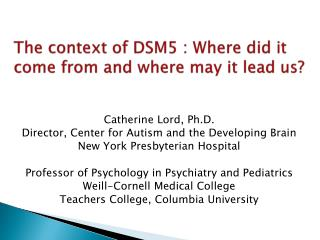 The context of DSM5 : Where did it come from and where may it lead us?