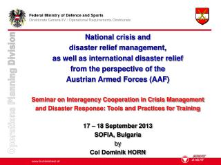 National crisis and disaster relief management, as well as international disaster relief