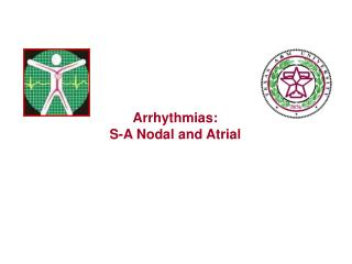 Arrhythmias: S-A Nodal and Atrial