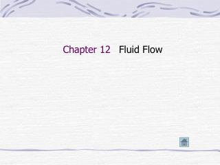 Chapter 12 Fluid Flow