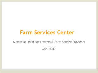Farm Services Center