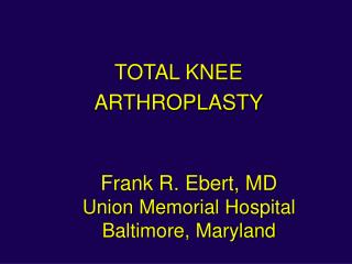 Frank R. Ebert, MD Union Memorial Hospital Baltimore, Maryland