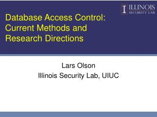 Database Access Control:  Current Methods and Research Directions