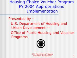 Housing Choice Voucher Program         FY 2004 Appropriations               Implementation