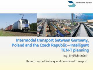 Intermodal transport between Germany, Poland and the Czech Republic – Intelligent TEN-T planning