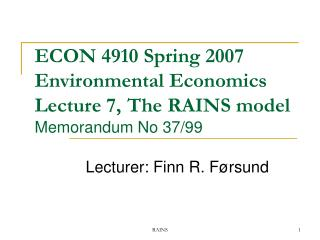 ECON 4910 Spring 2007  Environmental Economics  Lecture 7, The RAINS model Memorandum No 37/99
