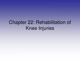 Chapter 22: Rehabilitation of Knee Injuries