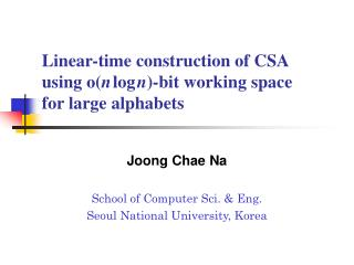 Linear-time construction of CSA using o( n log n )-bit working space for large alphabets