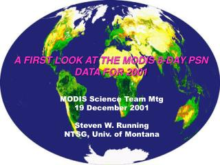 A FIRST LOOK AT THE MODIS 8-DAY PSN DATA FOR 2001
