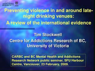 Tim Stockwell Centre for Addictions Research of BC, University of Victoria