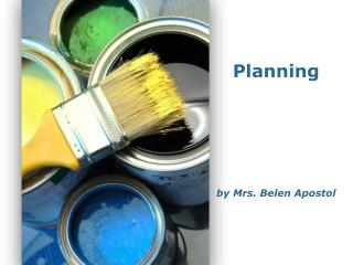 Planning by Mrs. Belen Apostol