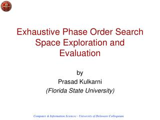 Exhaustive Phase Order Search Space Exploration and Evaluation