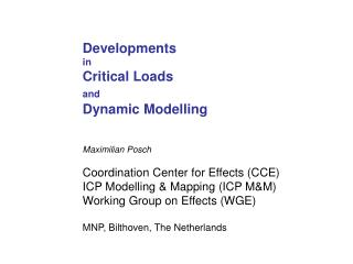 Developments  in Critical Loads  and Dynamic Modelling Maximilian Posch