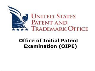 Office of Initial Patent Examination OIPE