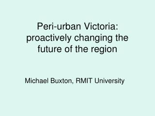Peri-urban Victoria: proactively changing the future of the region