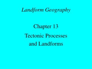 Landform Geography Chapter 13