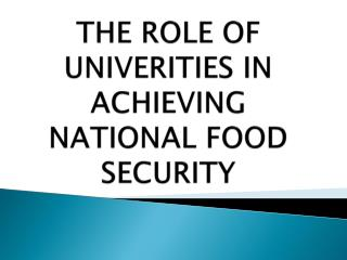 THE ROLE OF  UNIVERITIES IN  ACHIEVING  NATIONAL FOOD  SECURITY