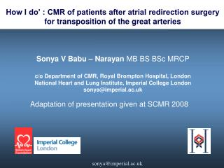 Sonya V Babu – Narayan  MB BS BSc MRCP c/o Department of CMR, Royal Brompton Hospital, London
