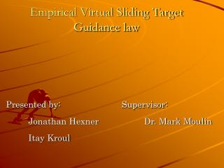 Empirical Virtual Sliding Target Guidance law