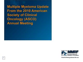 Multiple Myeloma Update From the 2010 American Society of Clinical Oncology (ASCO)  Annual Meeting