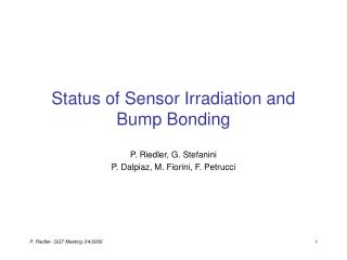 Status of Sensor Irradiation and Bump Bonding
