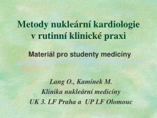 Metody nukleární kardiologie  v rutinní klinické praxi