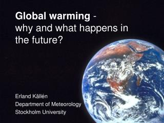 Global warming  - why and what happens in the future?