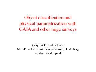 Object classification and physical parametrization with GAIA and other large surveys