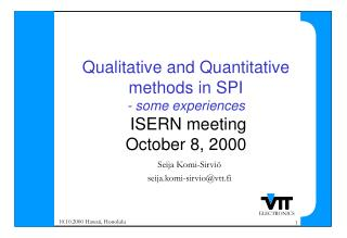 Qualitative and Quantitative methods in SPI - some experiences  ISERN meeting  October 8, 2000