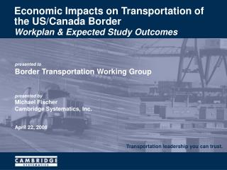Economic Impacts on Transportation of the US/Canada Border