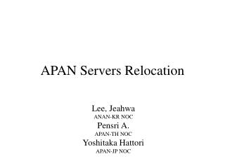 APAN Servers Relocation