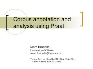Corpus annotation and analysis using Praat