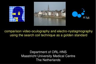 Department of ORL-HNS Maastricht University Medical Centre The Netherlands
