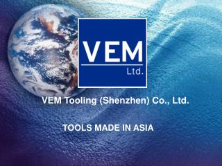 VEM Tooling (Shenzhen) Co., Ltd.