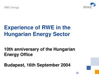 Experience of RWE in the Hungarian Energy Sector