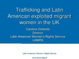 Trafficking and Latin American exploited migrant women in the UK