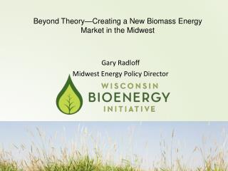 Beyond Theory—Creating a New Biomass Energy Market in the Midwest