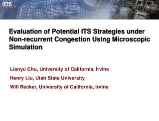 Evaluation of Potential ITS Strategies under Non-recurrent Congestion Using Microscopic Simulation