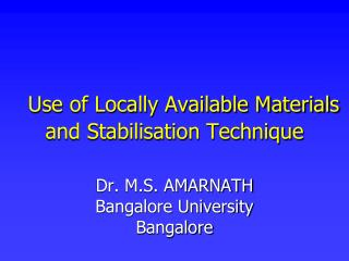 Use of Locally Available Materials and Stabilisation Technique