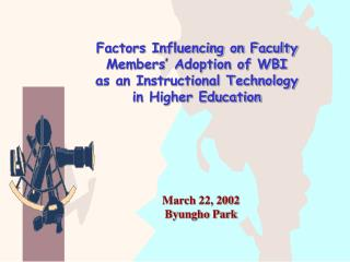 Factors Influencing on Faculty Members' Adoption of WBI as an Instructional Technology