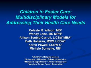 Children in Foster Care: Multidisciplinary Models for Addressing Their Health Care Needs