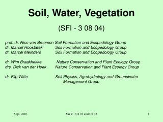 Soil, Water, Vegetation  (SFI - 3 08 04)