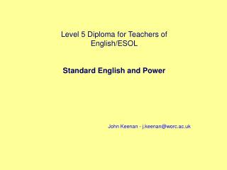 Level 5 Diploma for Teachers of English/ESOL Standard English and Power