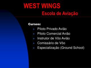 WEST WINGS  Escola de Aviação